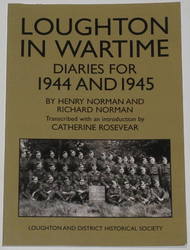 Loughton in Wartime - Diaries for 1944 and 1945, by Henry Norman and Richard Norman